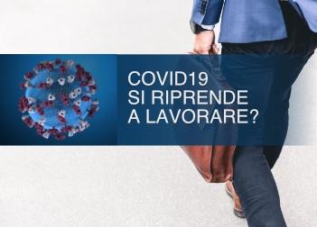 Covid-19 - Si riprende a lavorare?