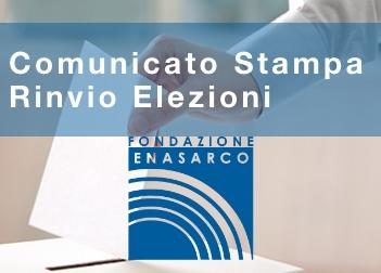 Comunicato Stampa - Rinvio Elezioni Enasarco